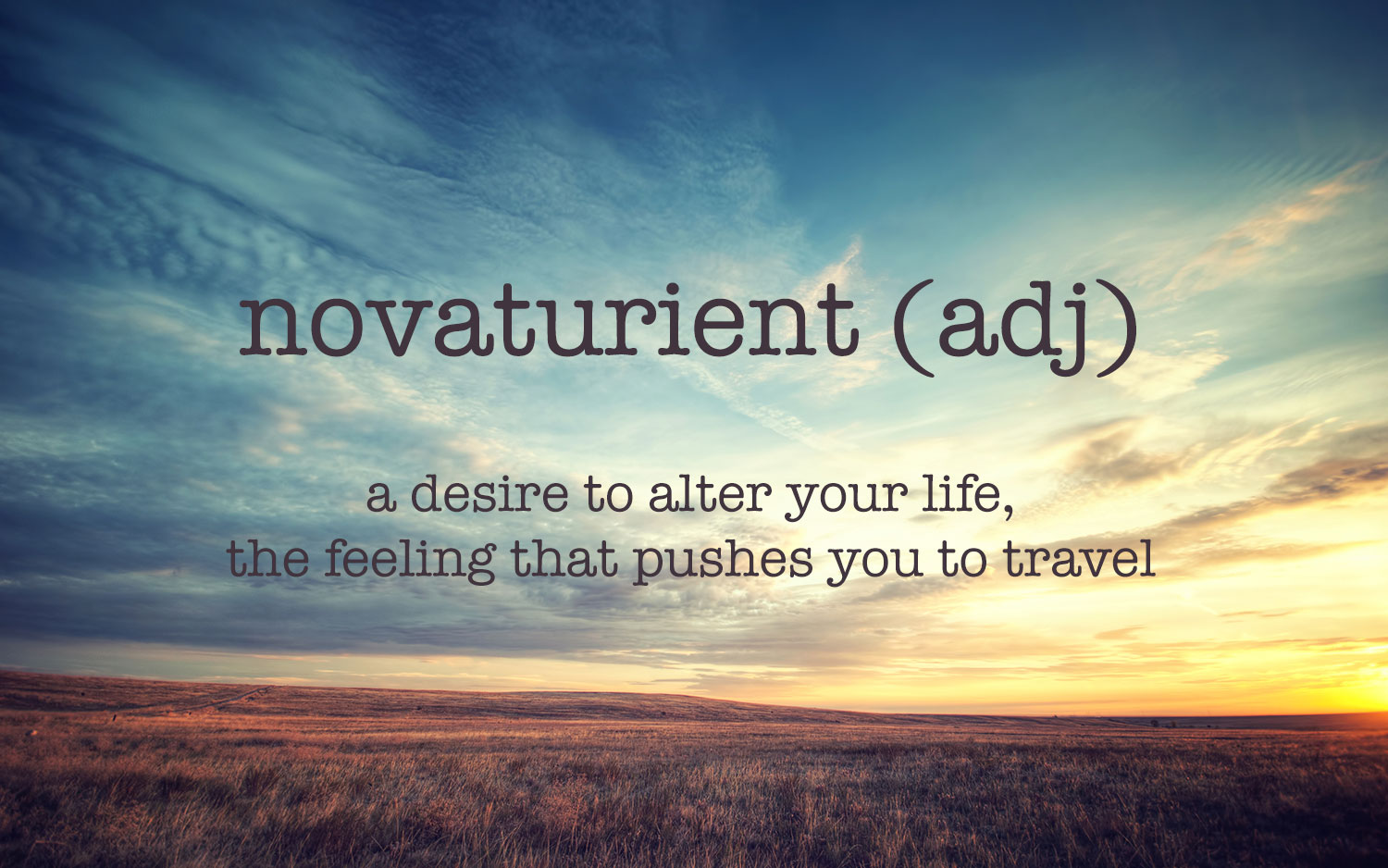 picture of landscape with text overlay of the definition of novaturient